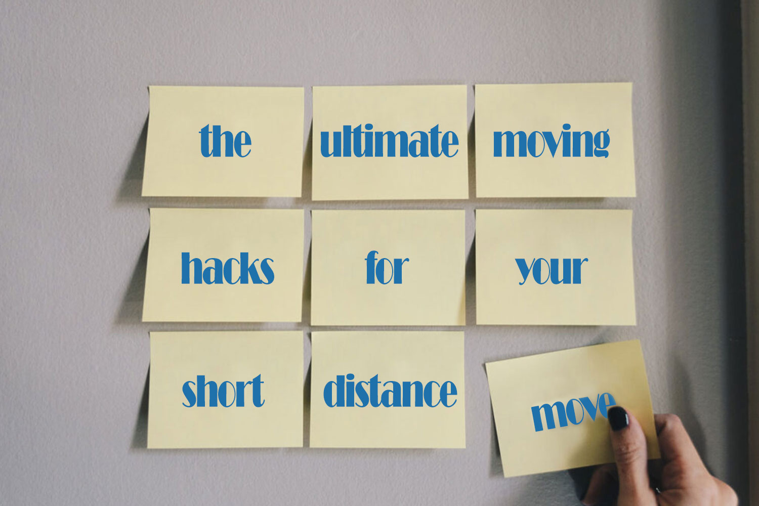 Ultimate Moving Hacks for a Short Distance Relocation
